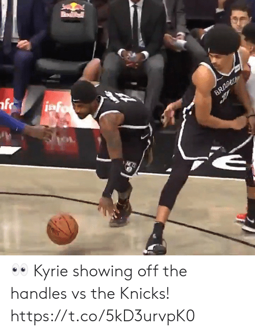 Nets: odBall  iafo  BRO  NETS 👀 Kyrie showing off the handles vs the Knicks!  https://t.co/5kD3urvpK0