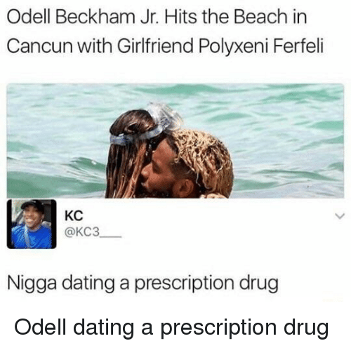 Blackpeopletwitter, Dating, and Funny: Odell Beckham Jr. Hits the Beach in  Cancun with Girlfriend Polyxeni Ferfeli  KC  @KC3  Nigga dating a prescription drug