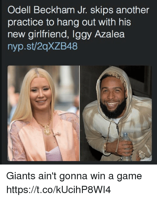 Funny, Odell Beckham Jr., and Game: Odell Beckham Jr. skips another  practice to hang out with his  new girlfriend, lggy Azalea  nyp.st/20XZB48 Giants ain't gonna win a game https://t.co/kUcihP8WI4