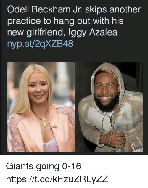 Blackpeopletwitter, Iggy Azalea, and Odell Beckham Jr.: Odell Beckham Jr. skips another  practice to hang out with his  new girlfriend, Iggy Azalea  nyp.st/20XZB48 Giants going 0-16 https://t.co/kFzuZRLyZZ
