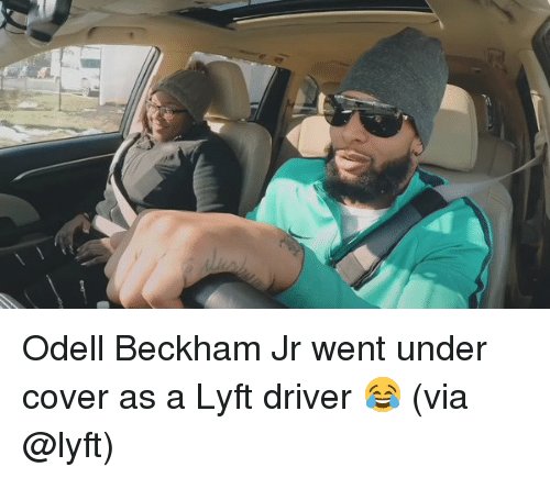 Memes, Odell Beckham Jr., and 🤖: Odell Beckham Jr went under cover as a Lyft driver 😂 (via @lyft)