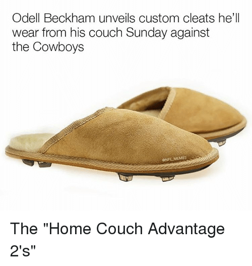"unveiling: Odell Beckham unveils custom cleats he'll  wear from his couch Sunday against  the Cowboys  ONFL MEMES The ""Home Couch Advantage 2's"""