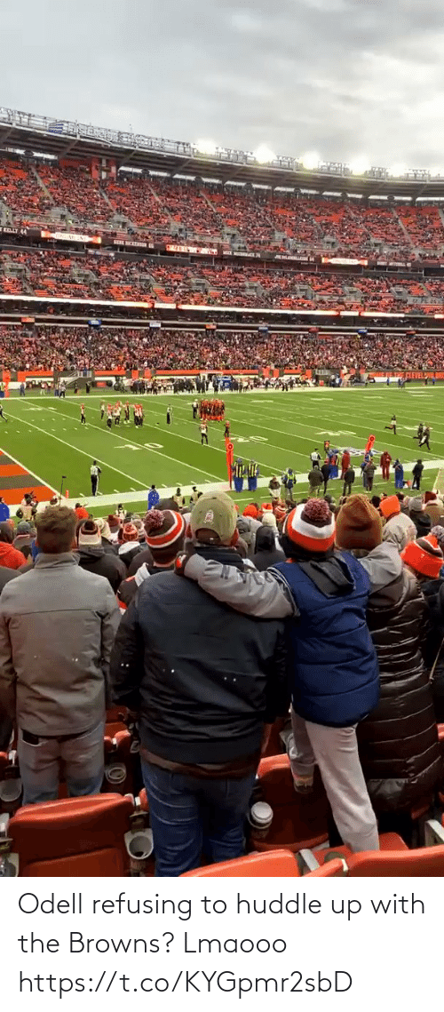 Browns: Odell refusing to huddle up with the Browns? Lmaooo https://t.co/KYGpmr2sbD