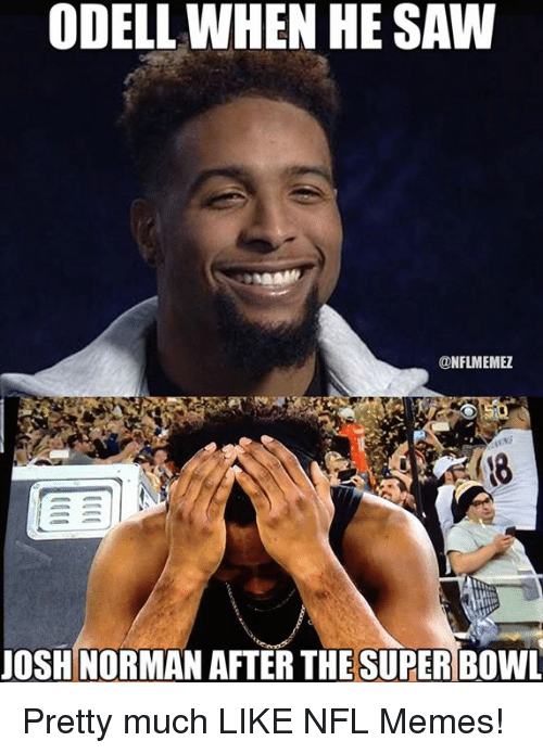 Josh Norman, Memes, and Nfl: ODELL WHEN HE SAW  @NFLMEMEZ  JOSH NORMAN AFTER THE SUPER BOWL Pretty much LIKE NFL Memes!