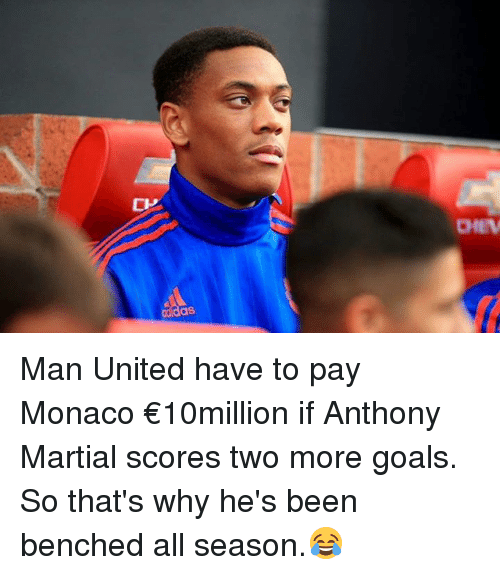 Soccer, Monaco, and Martial: OdidaS  DIEV Man United have to pay Monaco €10million if Anthony Martial scores two more goals. So that's why he's been benched all season.😂