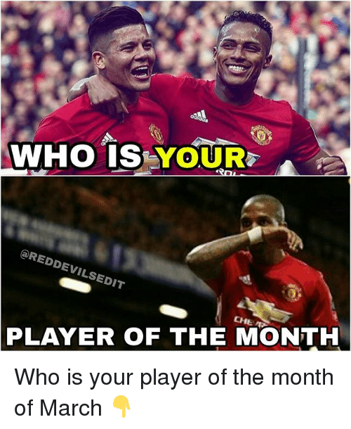 Memes, 🤖, and Player: Odidas  WHO ISEYOUR  @REDDEVILSEDIT  @REDD  SEDIT  PLAYER OF THE MONTH  CHE Who is your player of the month of March 👇