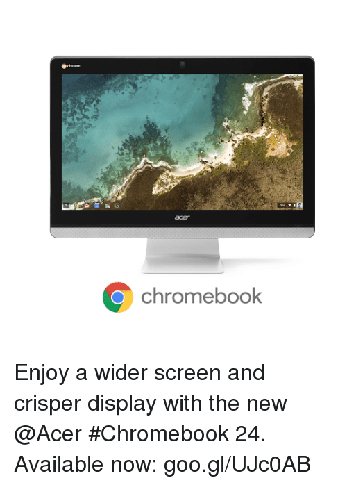 chromebook: odvome  Chrome book Enjoy a wider screen and crisper display with the new @Acer #Chromebook 24. Available now: goo.gl/UJc0AB