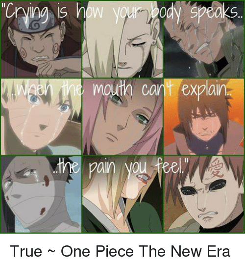 Crying, Memes, and True: ody Speaks  Crying is how  mouth can expa True   ~ One Piece The New Era
