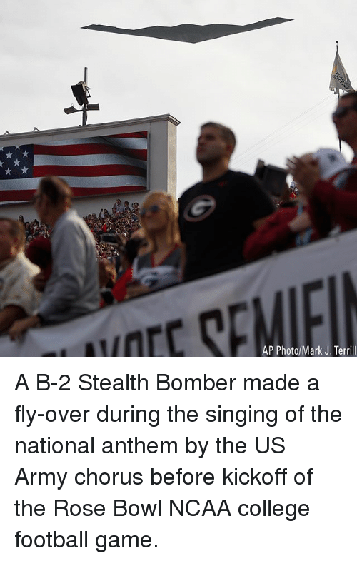 College, College Football, and Football: OECS  AP Photo/Mark J. Terrill A B-2 Stealth Bomber made a fly-over during the singing of the national anthem by the US Army chorus before kickoff of the Rose Bowl NCAA college football game.