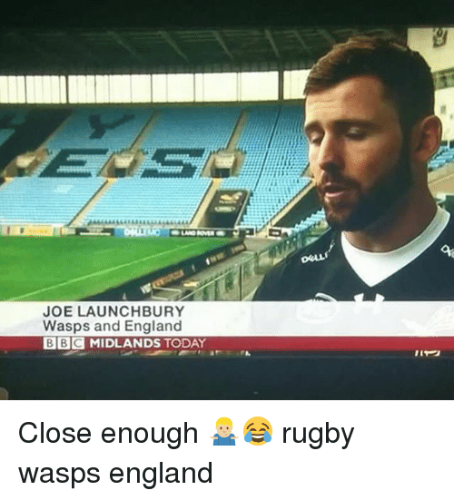 England, Today, and Rugby: OeL  JOE LAUNCHBURY  Wasps and England  BBC MIDLANDS TODAY Close enough 🤷🏼♂️😂 rugby wasps england