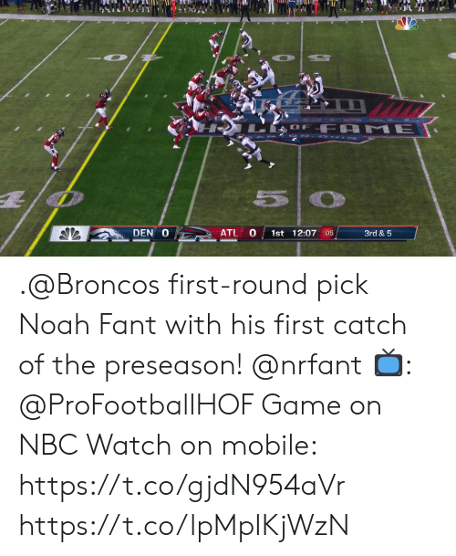 game on: OF FA  ME  5O  DEN O  ATL  1st 12:07 :05  3rd & 5 .@Broncos first-round pick Noah Fant with his first catch of the preseason! @nrfant  📺: @ProFootballHOF Game on NBC Watch on mobile: https://t.co/gjdN954aVr https://t.co/lpMpIKjWzN
