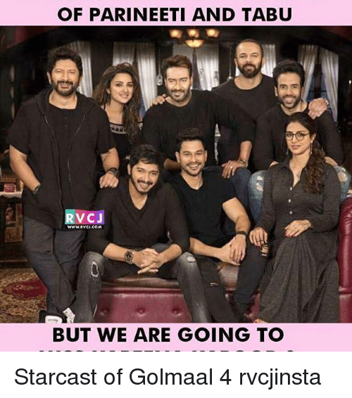 tabu: OF PARINEETI AND TABU  RVC J  www.RVCI.COM  BUT WE ARE GOING TO Starcast of Golmaal 4 rvcjinsta