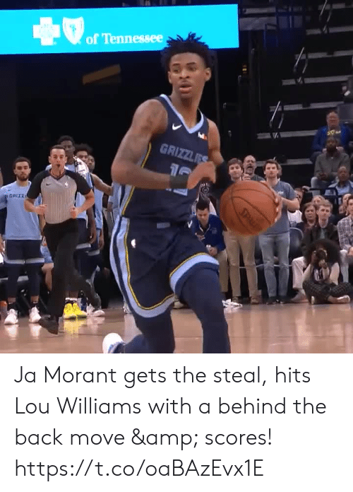 Tennessee: of Tennessee  GRIZZLES  GRIZZ  SPL Ja Morant gets the steal, hits Lou Williams with a behind the back move & scores! https://t.co/oaBAzEvx1E