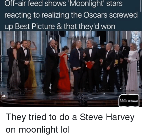 "Memes, Steve Harvey, and Moonlight: Off-air feed shows ""Moonlight"" stars  reacting to realizing the Oscars screwed  up Best Picture & that they'd won  Milk Cereal They tried to do a Steve Harvey on moonlight lol"