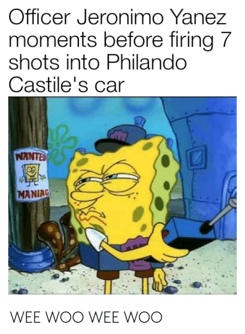 Wee Woo: Officer Jeronimo Yanez  moments before firing 7  shots into Philando  Castile's car  WANTEfe  MANIRC WEE WOO WEE WOO
