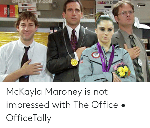 Maroney: OFFICETALLY.COM  datai(0)  LE McKayla Maroney is not impressed with The Office • OfficeTally