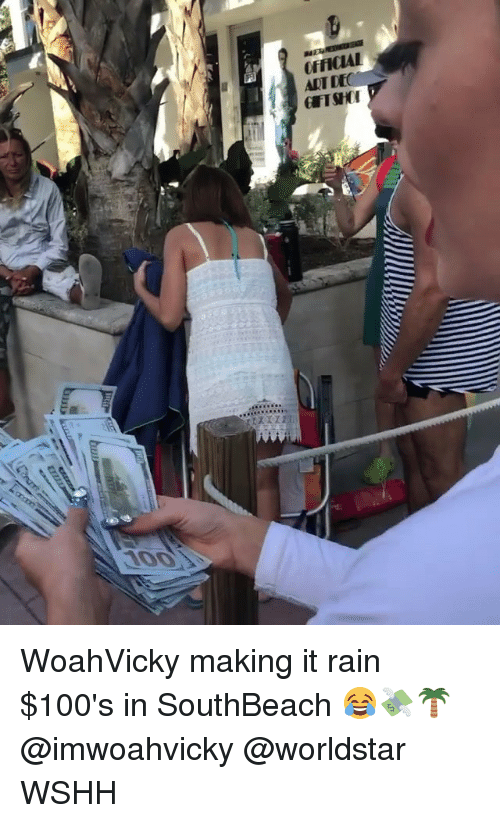 Memes, Worldstar, and Wshh: OFFICIAL  ART DEC WoahVicky making it rain $100's in SouthBeach 😂💸🌴 @imwoahvicky @worldstar WSHH