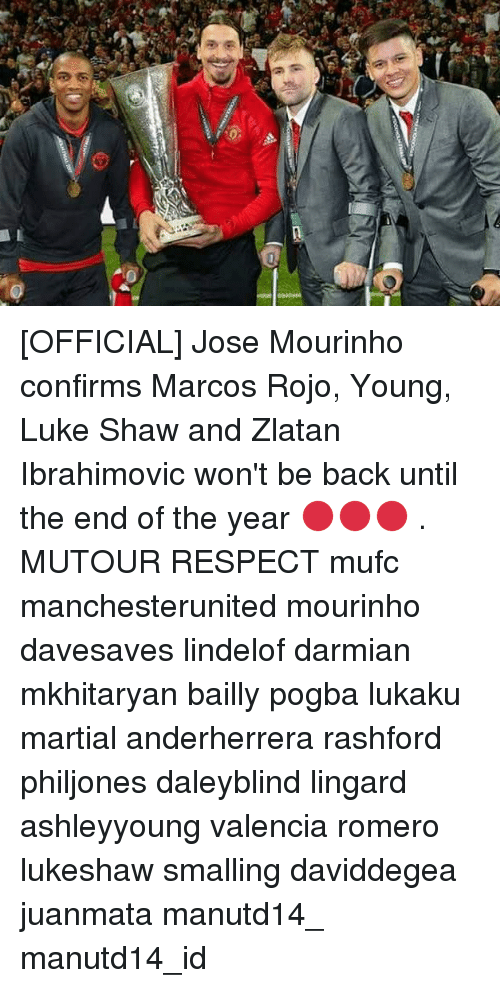 Zlatan Ibrahimovic: [OFFICIAL] Jose Mourinho confirms Marcos Rojo, Young, Luke Shaw and Zlatan Ibrahimovic won't be back until the end of the year 🔴🔴🔴 . MUTOUR RESPECT mufc manchesterunited mourinho davesaves lindelof darmian mkhitaryan bailly pogba lukaku martial anderherrera rashford philjones daleyblind lingard ashleyyoung valencia romero lukeshaw smalling daviddegea juanmata manutd14_ manutd14_id