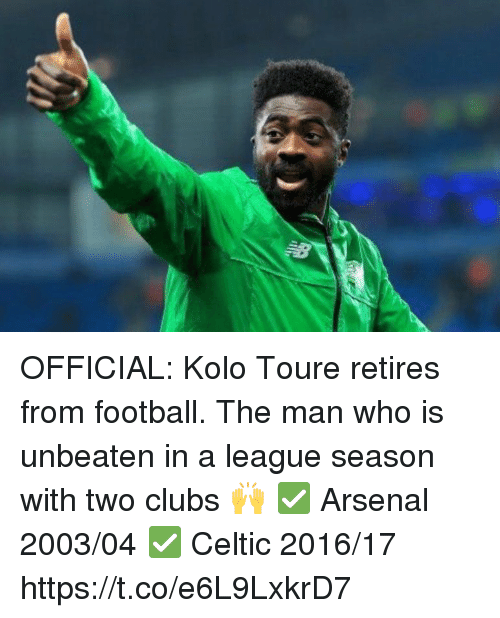 Arsenal, Celtic, and Football: OFFICIAL: Kolo Toure retires from football.  The man who is unbeaten in a league season with two clubs 🙌  ✅ Arsenal 2003/04 ✅ Celtic 2016/17 https://t.co/e6L9LxkrD7