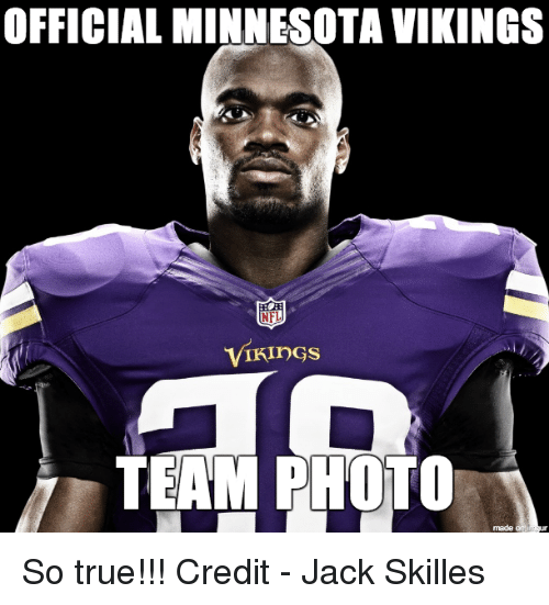 Minnesota Vikings: OFFICIAL MINNESOTA VIKINGS  NFL  VIKINGS  TEAM PHOTO So true!!!