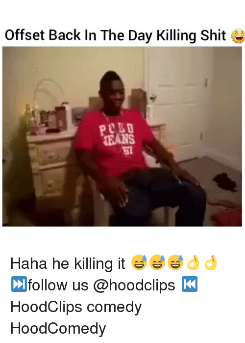 Funny, Offset, and It Follows: Offset Back In The Day Killing Shit Haha he killing it 😅😅😅👌👌 ⏭follow us @hoodclips ⏮ HoodClips comedy HoodComedy