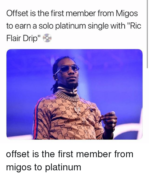 """Ric Flair: Offset is the first member from Migos  to earn a solo platinum single with """"Ric  Flair Drip"""" de offset is the first member from migos to platinum"""
