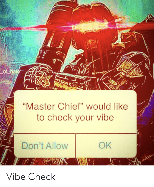 Ofhal Master Chief Would Like To Check Your Vibe Ok Don T