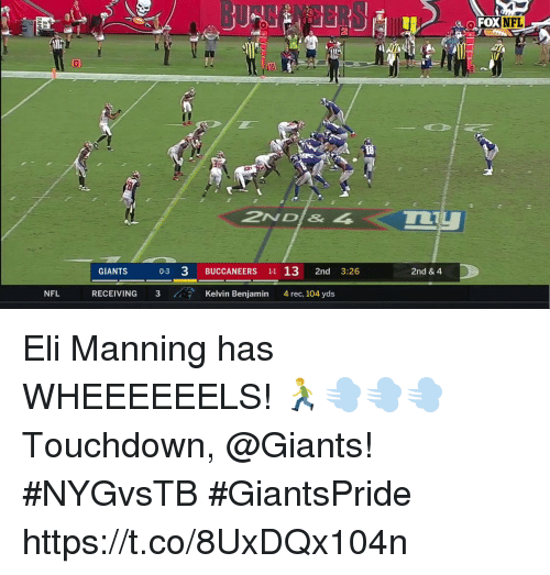 Eli Manning, Memes, and Nfl: OFOXNFL  2  18  2ND& 4  GIANTS  0-3 3 BUCCANEERS 11 13 2nd 3:26  2nd & 4  NFL  RECEIVING 317  Kelvin Benjamin  4 rec, 104 yds Eli Manning has WHEEEEEELS! 🏃💨💨💨  Touchdown, @Giants! #NYGvsTB #GiantsPride https://t.co/8UxDQx104n