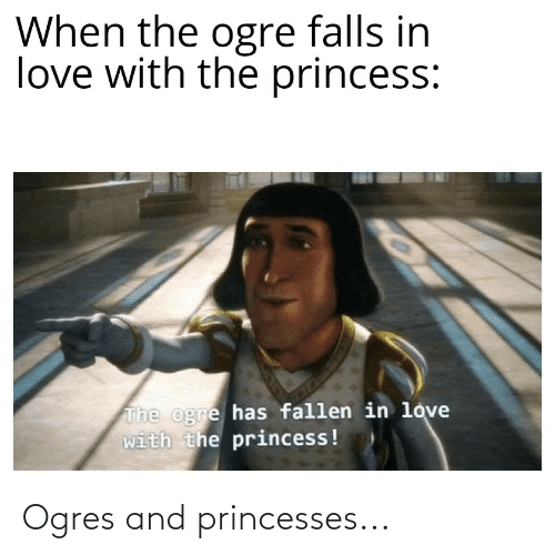 princesses: Ogres and princesses...