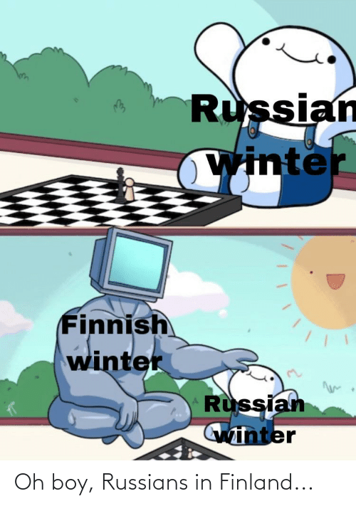 russians: Oh boy, Russians in Finland...