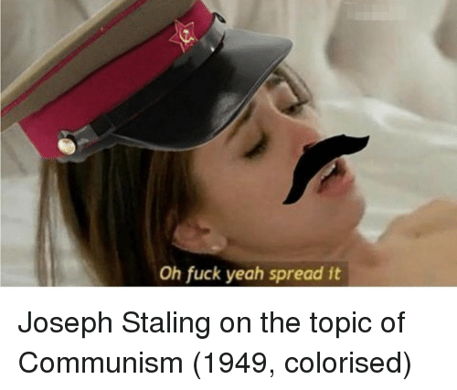 Colorised: Oh fuck yeah spread it Joseph Staling on the topic of Communism (1949, colorised)