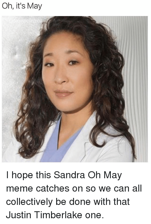 oh its may i hope this sandra oh may meme 19839997 🔥 25 best memes about may meme may memes