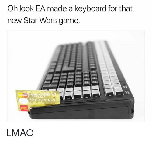 Lmao, Star Wars, and Game: Oh look EA made a keyboard for that  new Star Wars game. LMAO