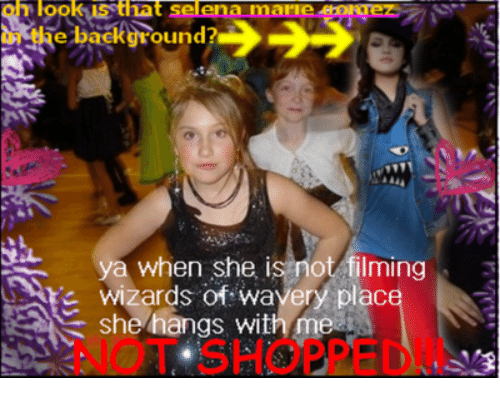 Wizards, She, and Look: oh look is that  in the background  ya when she is not filming  s wizards of wavery place  she hangs with me  OT SHOPPED