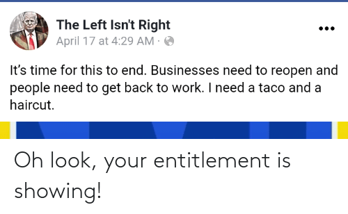 entitlement: Oh look, your entitlement is showing!