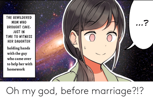 Marriage: Oh my god, before marriage?!?