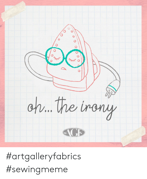 Oh The Irony: oh..the irony  AGE  OoOO  Oooo oo #artgalleryfabrics #sewingmeme