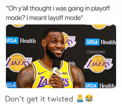 "ucla: ""Oh y'all thought i was going in playoff  mode? l meant layoff mode""  UCLA Health  UCLA Health  @NBAMEMES  AKE  AKERS  th  i Uish  CLA  UCLA Health Don't get it twisted 🤷‍♂️😂"