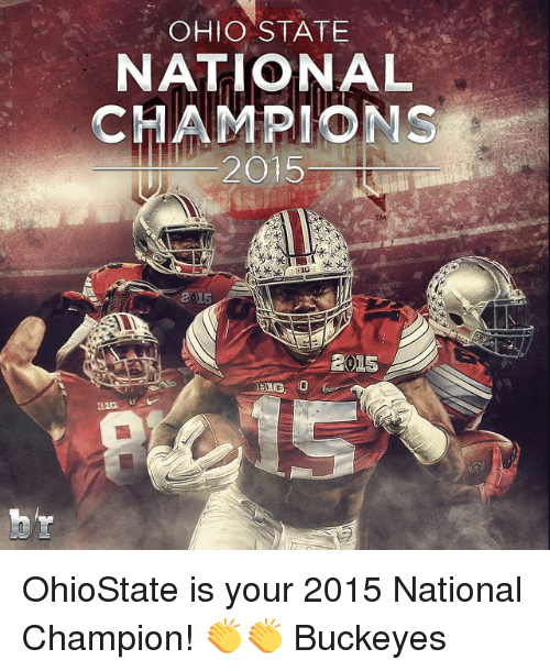 Ohio State: OHIO STATE  NATIONAL  CHAMPIONS  2015  20115  BIG O OhioState is your 2015 National Champion! 👏👏 Buckeyes