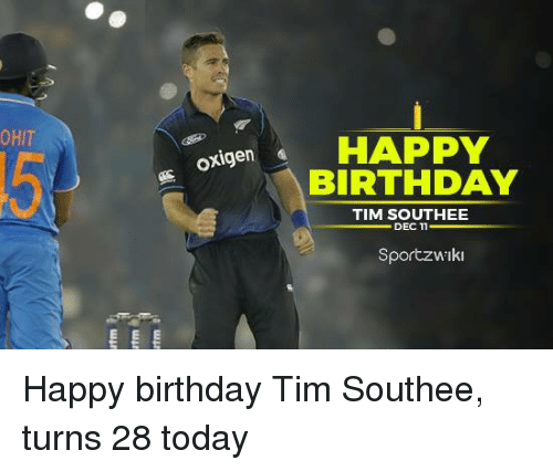 Memes, 🤖, and Tim: OHIT  oxigen  HAPPY  BIRTHDAY  TIM SOUTHEE  DEC 11  SportzwIki Happy birthday Tim Southee, turns 28 today