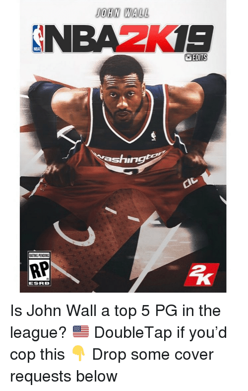 Drop Some: OHN WALL  NBAZKIS  NBA  EDITS  shingte  ch  ATING PENDN  RP  ESRB Is John Wall a top 5 PG in the league? 🇺🇸 DoubleTap if you'd cop this 👇 Drop some cover requests below