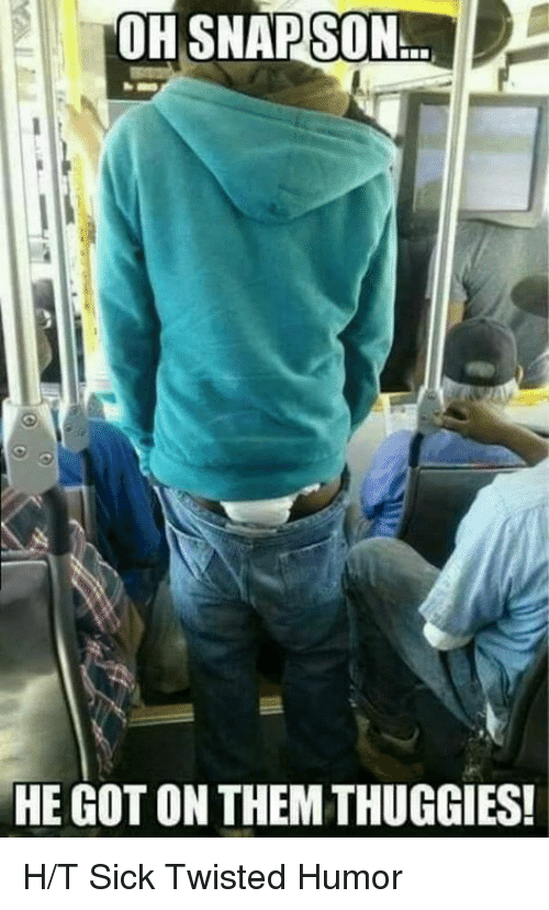 Sick Twisted Humor: OHSNAPSON.  HE GOT ON THEM THUGGIES H/T Sick Twisted Humor