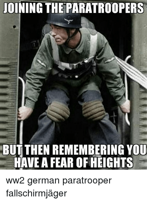 oining theparatroopers but then remembering you have a fear of 24366680 🔥 25 best memes about fear of heights fear of heights memes
