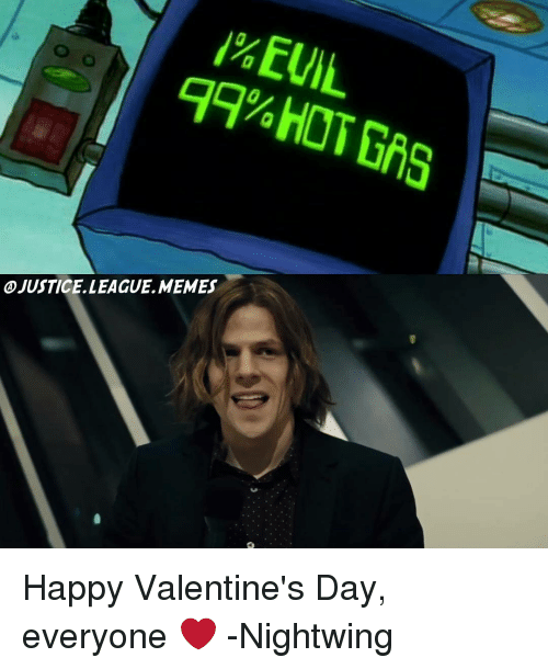 Meme Happy: OJUSTICELLEAGUE MEMES Happy Valentine's Day, everyone ❤️ -Nightwing