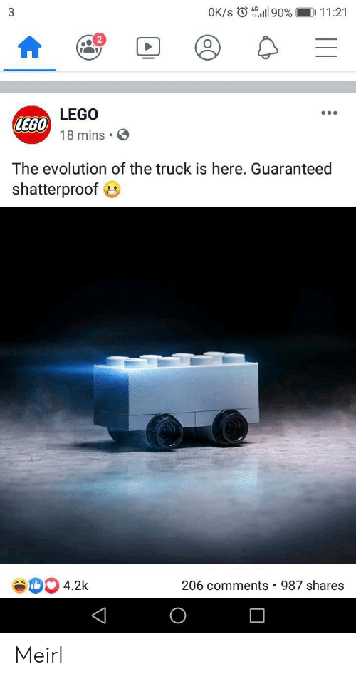 Guaranteed: OK/s 90 %  D 11:21  3  LEGO  LEGO  18 mins  The evolution of the truck is here. Guaranteed  shatterproof  4.2k  206 comments  987 shares Meirl