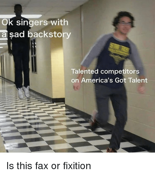 singers: Ok singers with  sad backsto  a  Talented competitors  on America's Got Talent Is this fax or fixition