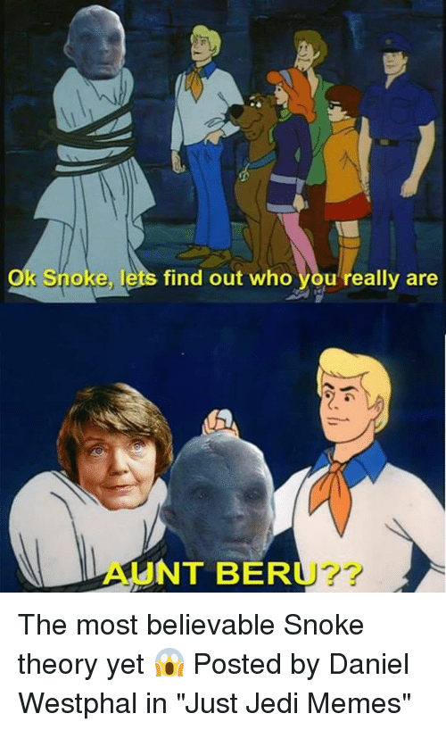 "Jedi, Memes, and Star Wars: Ok Snoke, lets find out who you really are  AUNT BERU? The most believable Snoke theory yet 😱  Posted by Daniel Westphal in ""Just Jedi Memes"""