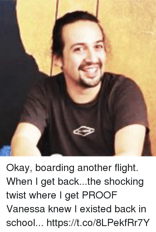 Memes, School, and Flight: Okay, boarding another flight. When I get back...the shocking twist where I get PROOF Vanessa knew I existed back in school... https://t.co/8LPekfRr7Y