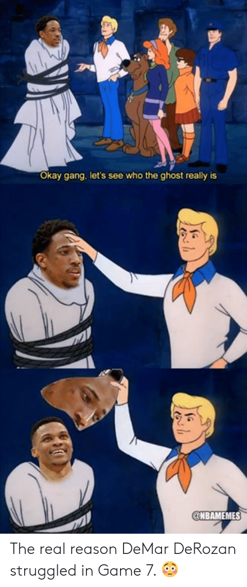 Nbamemes: Okay gang, let's see who the ghost really is  NBAMEMES The real reason DeMar DeRozan struggled in Game 7. 😳