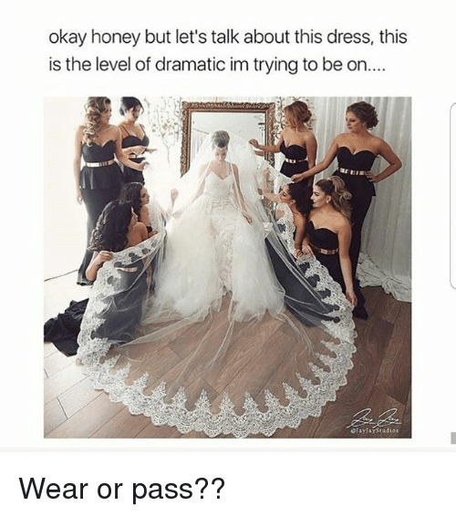 the levellers: okay honey but let's talk about this dress, this  is the level of dramatic im trying to be on..  dlayJayStudios Wear or pass??